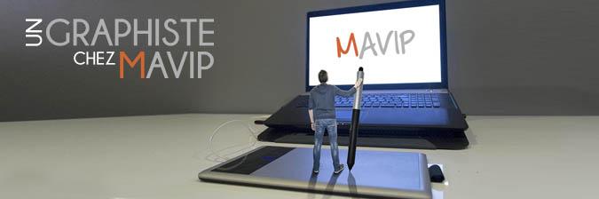 Un graphiste chez MAVIP