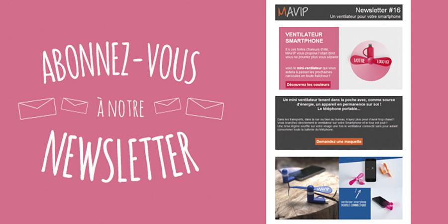 Abonnez-vous à notre newsletter Mavip pour suivre les dernières tendances en matière d'objets et textile publicitaires